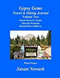 Gypsy Gems Travel and Hiking Journal Volume Two: Mount Shasta & Vicinity, Klamath Mountains, Klamath River Highway: Siskiyou County Highlights
