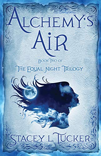 Alchemy's Air: Book Two of the Equal Night Trilogy