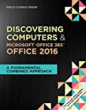 img - for Shelly Cashman Series Discovering Computers & Microsoft Office 365 & Office 2016: A Fundamental Combined Approach (MindTap Course List) book / textbook / text book