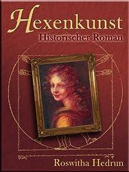 Hexenkunst: Historischer Roman