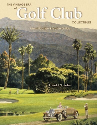 The Vintage Era of Golf Club Collectibles: Identification & Value Guide by Ronald John (2001-09-09)