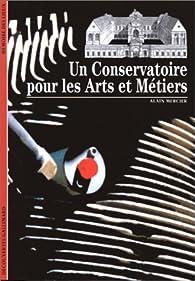 Un conservatoire pour les arts et métiers par Alain Mercier