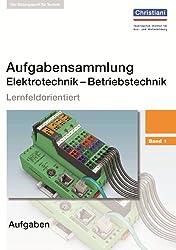 Aufgabensammlung Elektrotechnik - Betriebstechnik Band 1