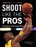 img - for Shoot Like the Pros: The Road to a Successful Shooting Technique book / textbook / text book