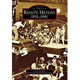 Reno's Heyday: 1931-1991 (Images of America)
