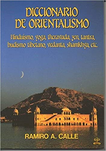 DICCIONARIO DE ORIENTALISMO - Hinduismo, Yoga, Theravada ...