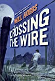 Crossing the Wire, Will Hobbs, 0060741406