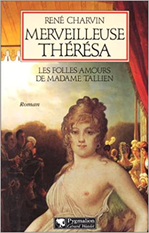 En ligne MERVEILLEUSE THERESA. Les folles amours de Madame Tallien pdf