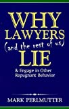 Why Lawyers (& the Rest of Us) Lie, Perlmutter, Mark, 1880092476