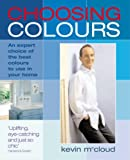 img - for Choosing Colours: An Expert Choice of the Best Colours to Use in Your Home book / textbook / text book