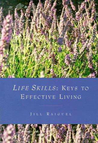 Read Online Life Skills: Keys to Effective Living pdf epub