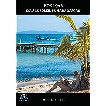 Été 1944: Sous le soleil de Madagascar (Electrons Libres) (French Edition)