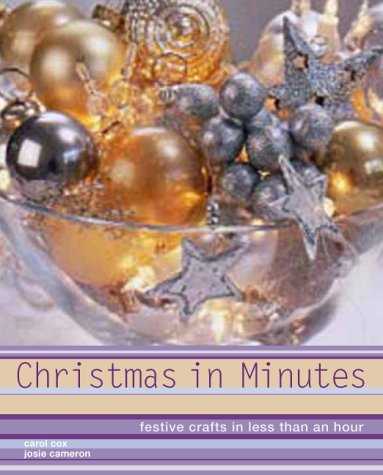 Christmas in Minutes: Festive Crafts in Less Than an Hour (Christmas Georgetown In)
