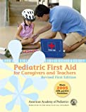 Pediatric First Aid for Caregivers and Teachers, Revised: First Edition (PedFACTS)