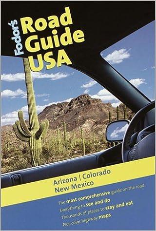 Fodor S Road Guide Usa Arizona Colorado New Mexico 1st Edition Fodor S Road Guide Usa 1 Fodor S 9780679004936 Amazon Com Books