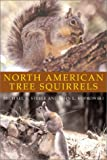 North American Tree Squirrels, Michael Anthony Steele and John L. Koprowski, 1560989866