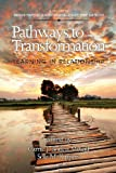 Pathways to Transformation, Carrie J. Boden and Sola M. Kippers, 1617358371