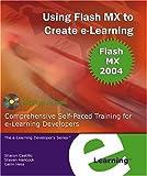 Using Flash MX to Create E-Learning, Steve Hancock and Garin Hess, 0971508046