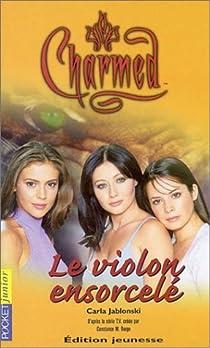 Charmed, tome 7 : Le Violon ensorcelé par Jablonski