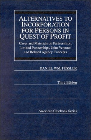 Alternatives to Incorporation for Persons in Quest of Profit (American Casebook Series)