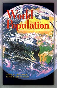 World Population: Challenges for the 21st Century Leon F. Bouvier and Jane T. Bertrand