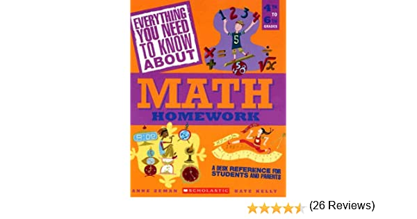 Everything You Need To Know About Math Homework: A Desk Reference ...