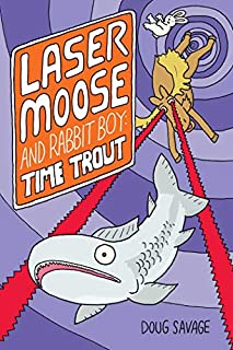 Book Cover: Laser Moose and Rabbit Boy: Time Trout