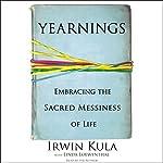 Yearnings: Embracing the Sacred Messages of Life | Irwin Kula,Linda Loewenthal