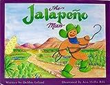 The Jalapeno Man, Debbie Leland, 096670861X