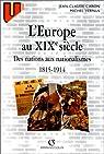 L'Europe au XIXe siècle : Des nations aux nationalismes, 1815-1914 par Caron