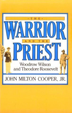 Warrior+Priest:Wilson+Roosevelt