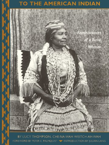 (To the American Indian: Reminiscences of a Yurok Woman)