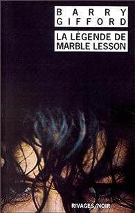 La légende de Marble Lesson par Barry Gifford