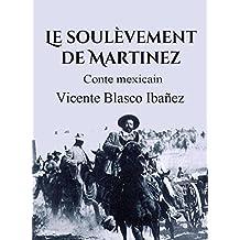 Le soulèvement de Martinez: Conte mexicain (French Edition)