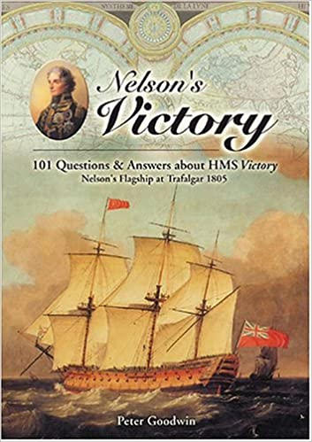 Nelsons Victory 101 Questions And Answers About Hms Victory