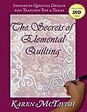 Secrets of Elemental Quilting, Karen McTavish, 0974470627