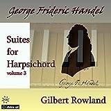 Handel: Suites for Harpsichord, Vol. 3