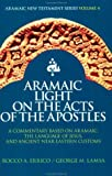 Aramaic Light on the Acts of the Apostles, Rocco A. Errico and George M. Lamsa, 0963129295
