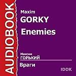 Enemies [Russian Edition] | Maxim Gorky