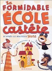 La Formidable Ecole castête : D'après le Docteur Seuss