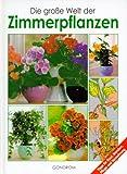 img - for Die gro e Welt der Zimmerpflanzen. book / textbook / text book