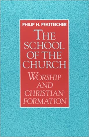 Read The School of the Church: Worship and Christian Formation PDF, azw (Kindle), ePub