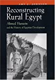 Reconstructing Rural Egypt, Amy J. Johnson, 081563014X