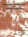 World War II Adventures of Canada's Bluenose, Andrew Higgins and Jesse Spalding, 0966307305