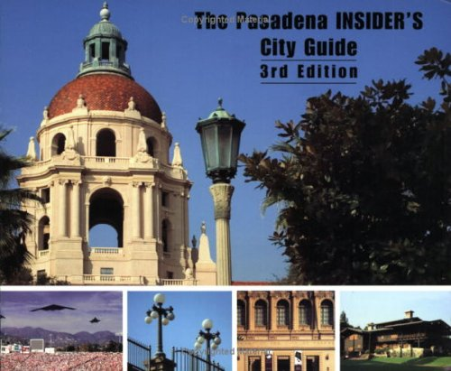 The Pasadena Insider's City Guide, Third Edition