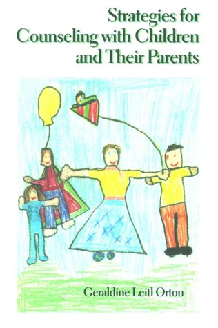 Strategies for Counseling with Children and Their Parents (Children & Adolescents)