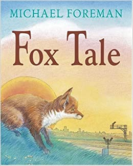 Fox Tale: Amazon.co.uk: Foreman, Michael: 9781842706107: Books