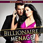 Billionaire Menage: Disciplining the Help | Ariana Young