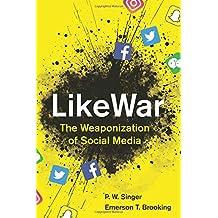LikeWar: The Weaponization of Social Media