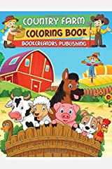 Country Farm Coloring Book: Fun Coloring Pages with Lovely Farm Animals, Plants, Farmers and More Paperback